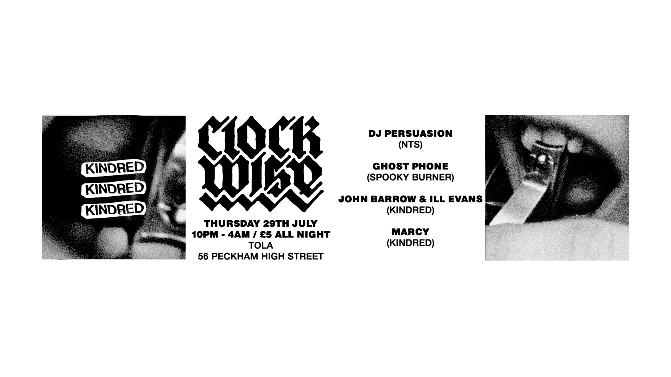 Kindred X Clockwise: DJ Persuasion + Ghost Phone + ILL Evans B2B John Barrow + Marcy - Flyer front
