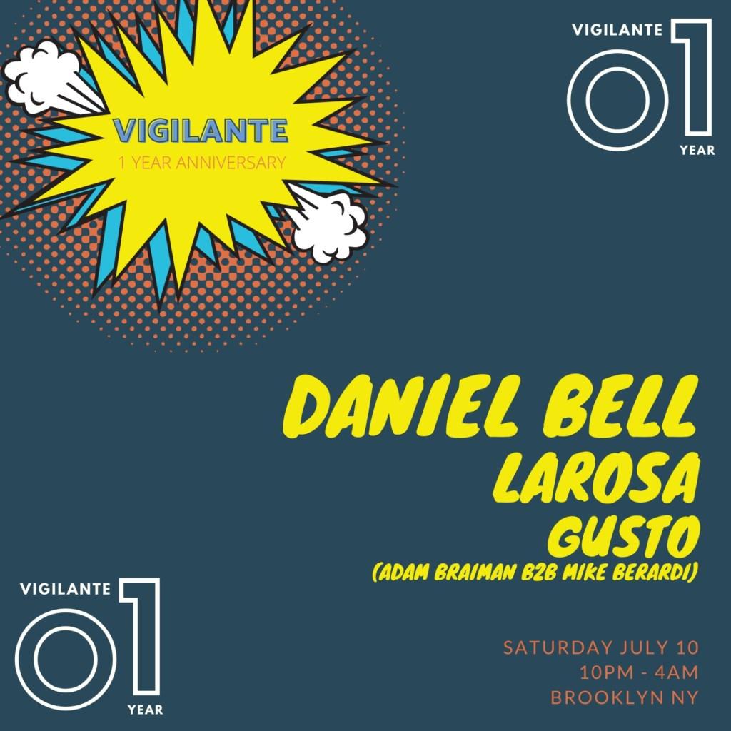 Vigilante: 1 Year Anniversary w/ Daniel Bell, Larosa and Gusto - Flyer front