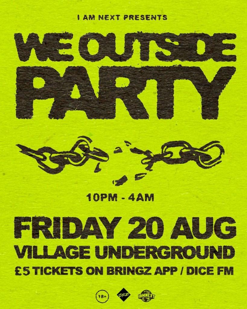 Afrobeats x Bashment Rave @Village Underground Shoreditch: We Outside Party - Flyer front