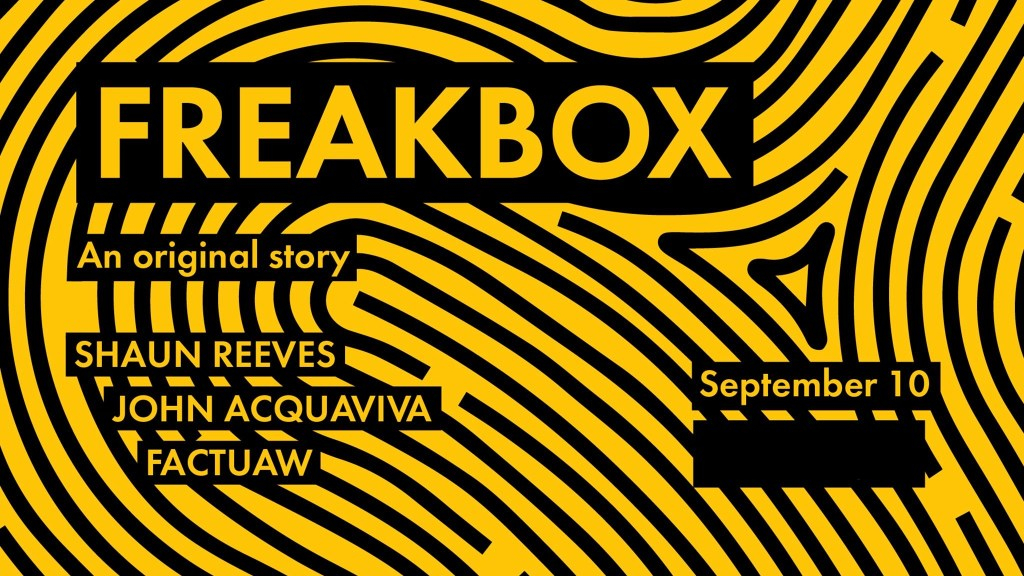 Freakbox with Shaun Reeves, John Acquaviva & Factuaw - Flyer front