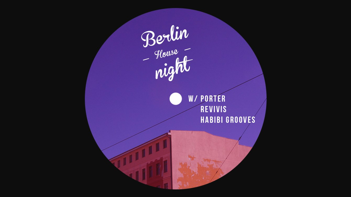 Berlin House Night with Porter, Revivis & Habibi Grooves - Flyer front