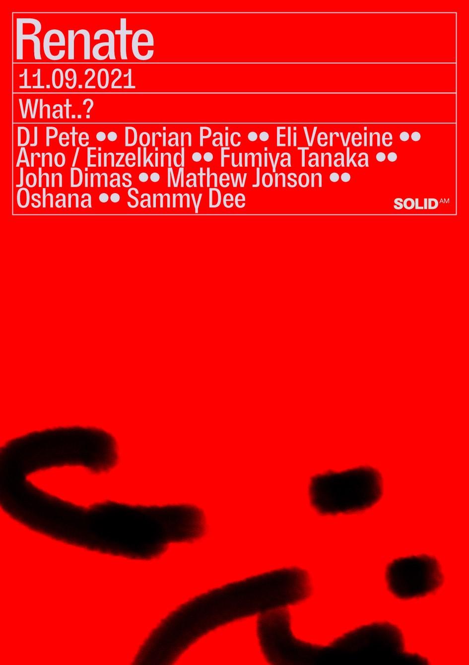 What..? with Mathew Jonson, Fumiya Tanaka & DJ Pete - Flyer front