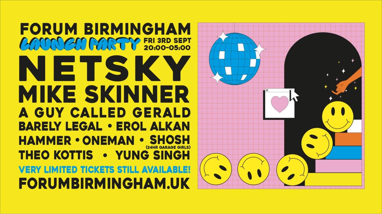 Forum Birmingham Launch Party Feat. Netsky, Mike Skinner, Erol Alkan & More - Flyer front