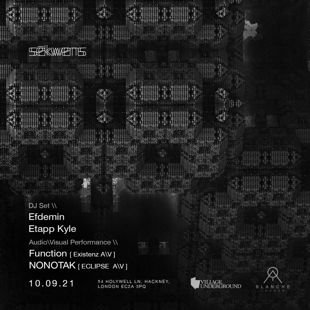 Sēkwens // Function [A\V] (UK Debut), Efdemin [DJ Set], Etapp Kyle [DJ Set] and Nonotak [A\V] - Flyer front