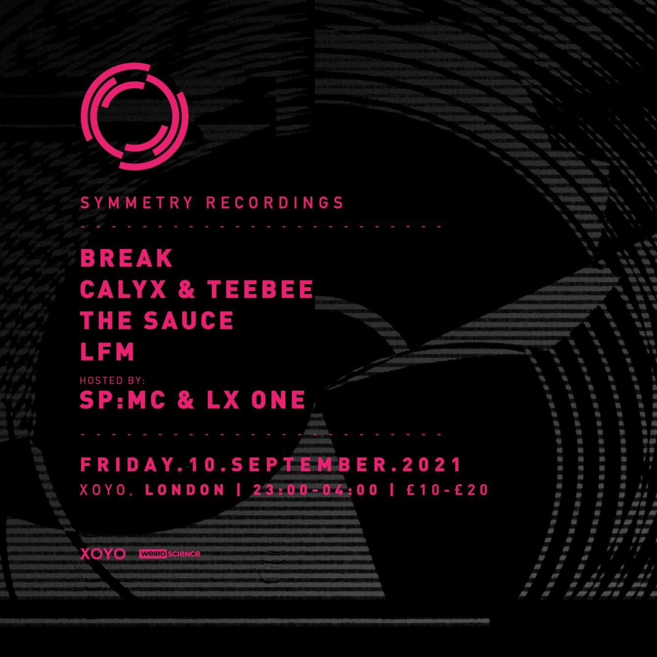 Symmetry Recordings: London with Break, Calyx & Teebee, The Sauce, SP:MC, LX One - Flyer front