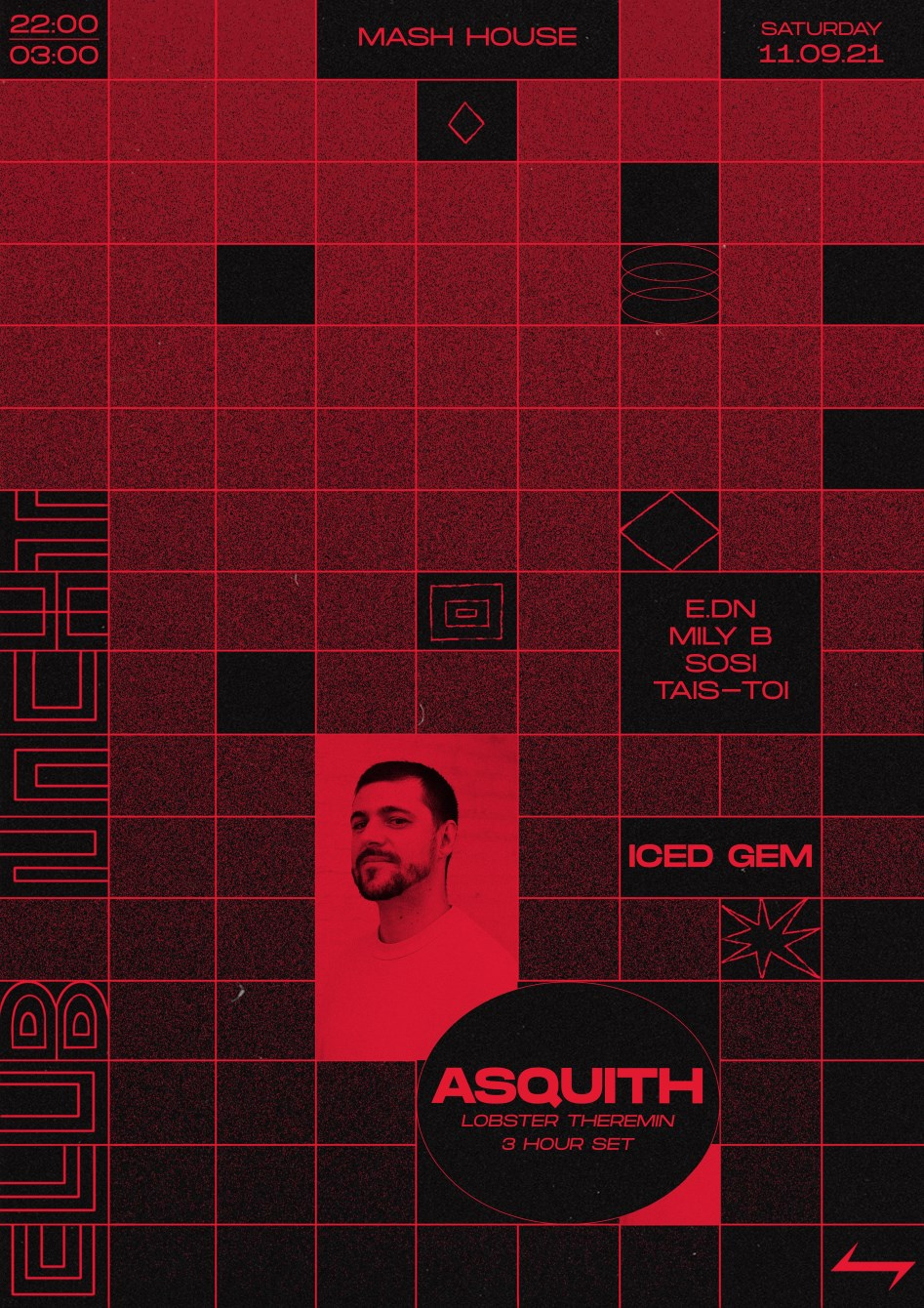 Asquith (Lobster Theremin) [3 Hour set] ⥊ Iced Gem (Miss World) ⥊ Club_nacht - Flyer front
