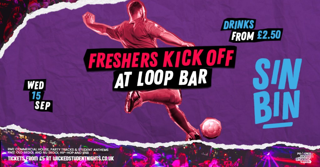 Sinbin Freshers Kick Off at The Loop (£2.50 Drinks) - Flyer front