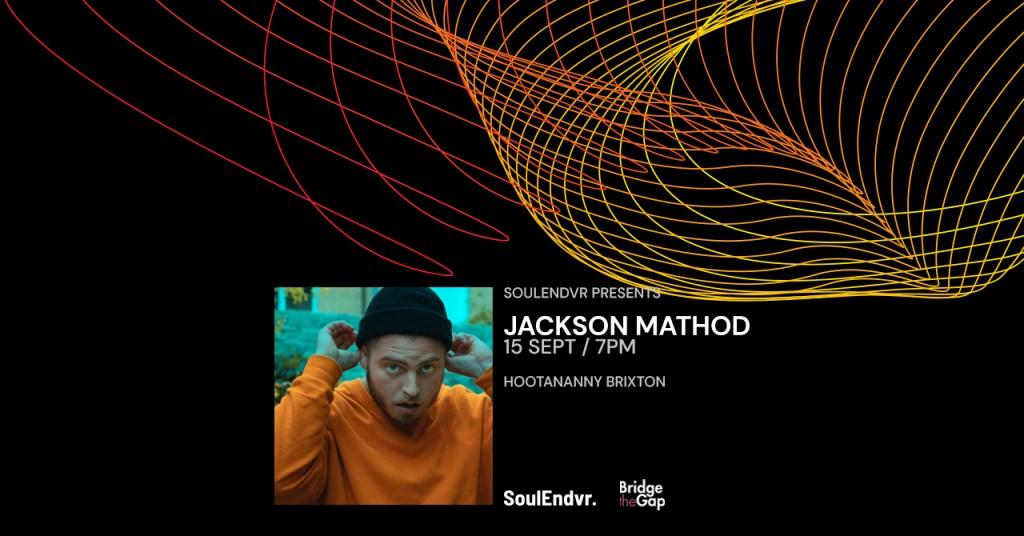 Soulendvr presents Jackson Mathod - Flyer front