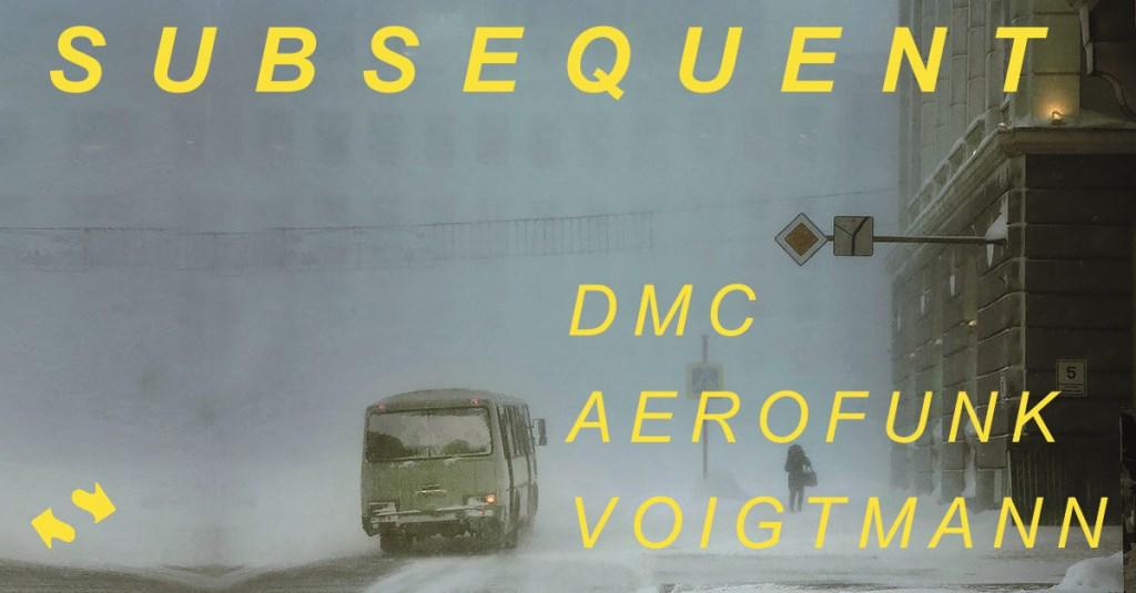 Subsequent - voigtmann / DMC / Aerofunk - Flyer front