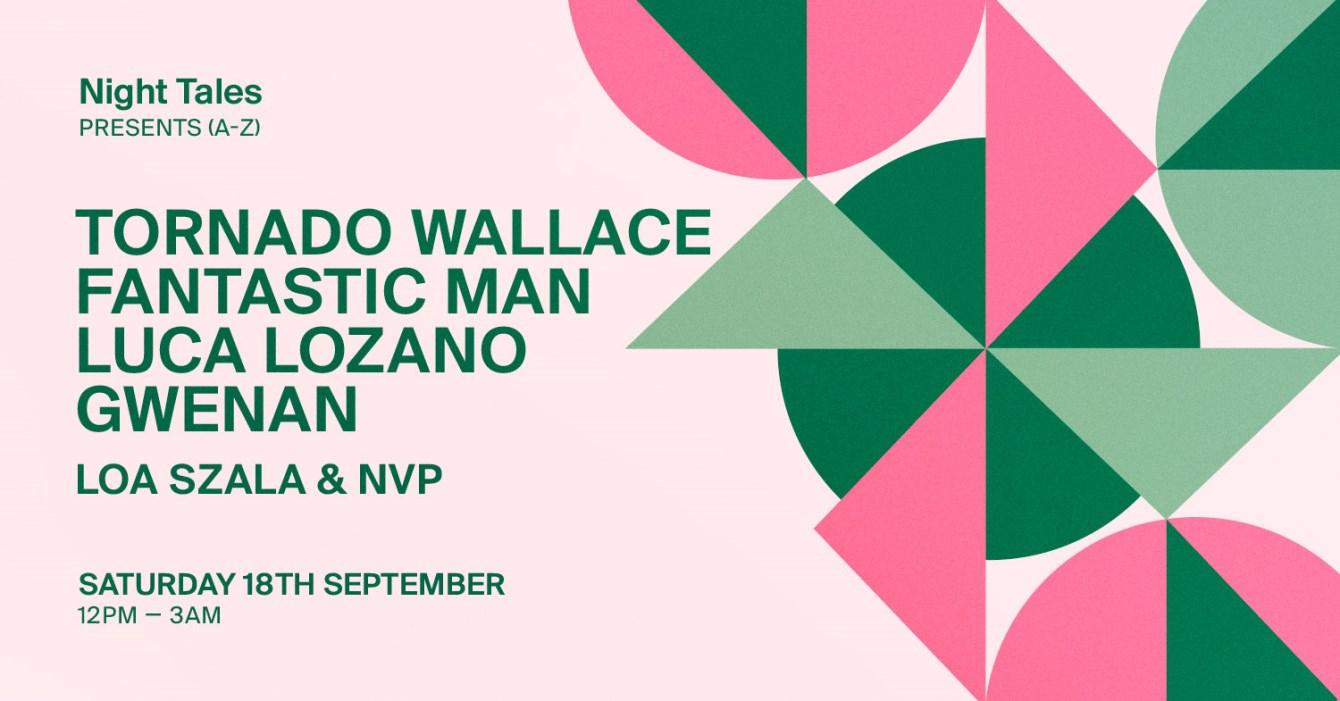 Night Tales Day & Night: Tornado Wallace, Fantastic Man, Gwenan, Luca Lozano & More - Flyer front