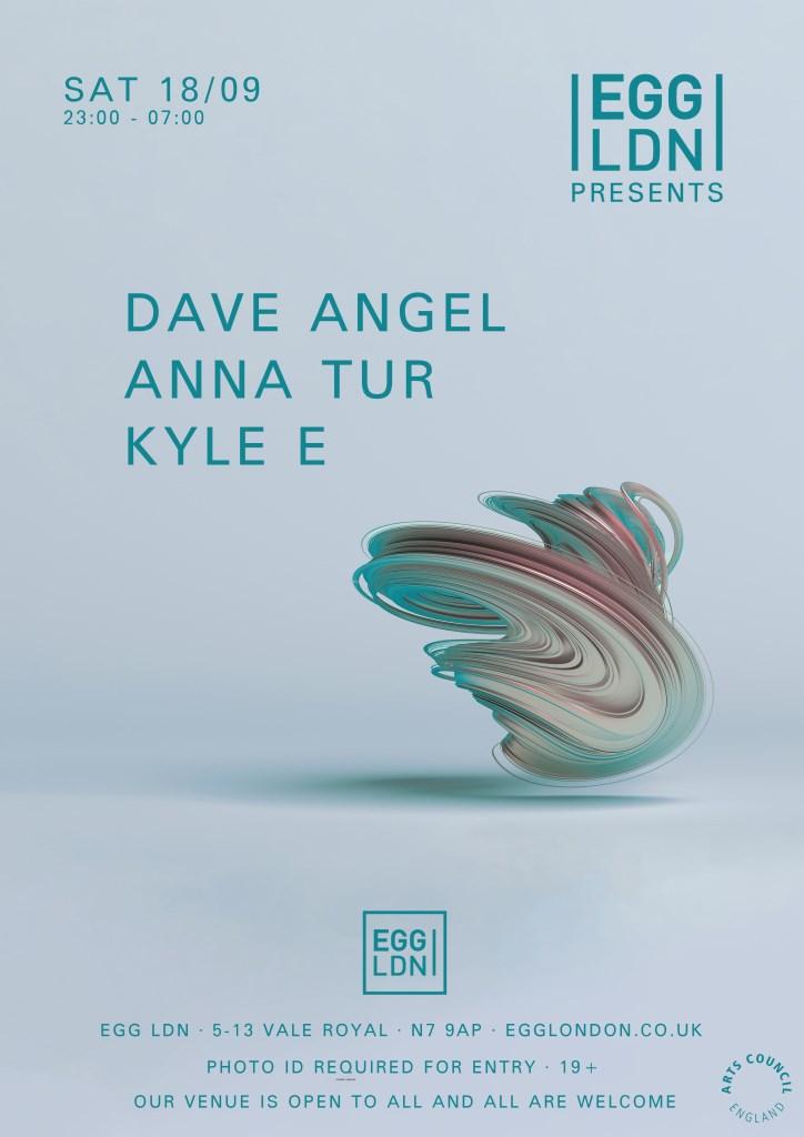 Egg LDN Pres: Dave Angel, Anna Tur & Kyle E - Flyer front