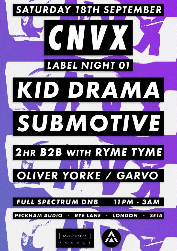 CNVX Label Night 01 - Full Spectrum DNB - Kid Drama, Submotive, Ryme Tyme, Oliver York, Garvo - Flyer back