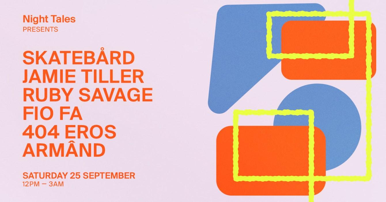 Night Tales Day & Night: Skatebård, Jamie Tiller, Ruby Savage & More TBA - Flyer front