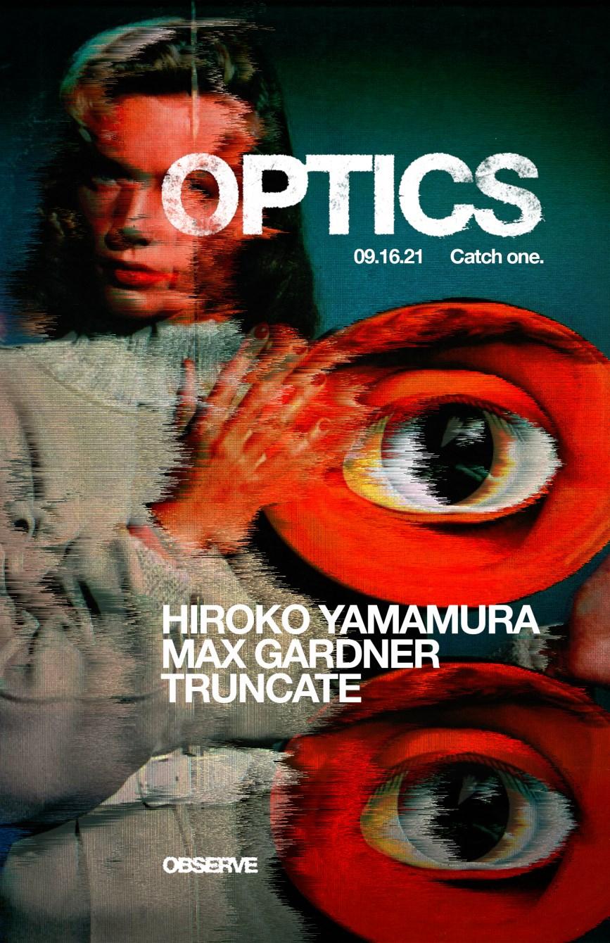 Optics 3.0 // Truncate // Hiroko Yamamura // Max Gardner - Flyer front
