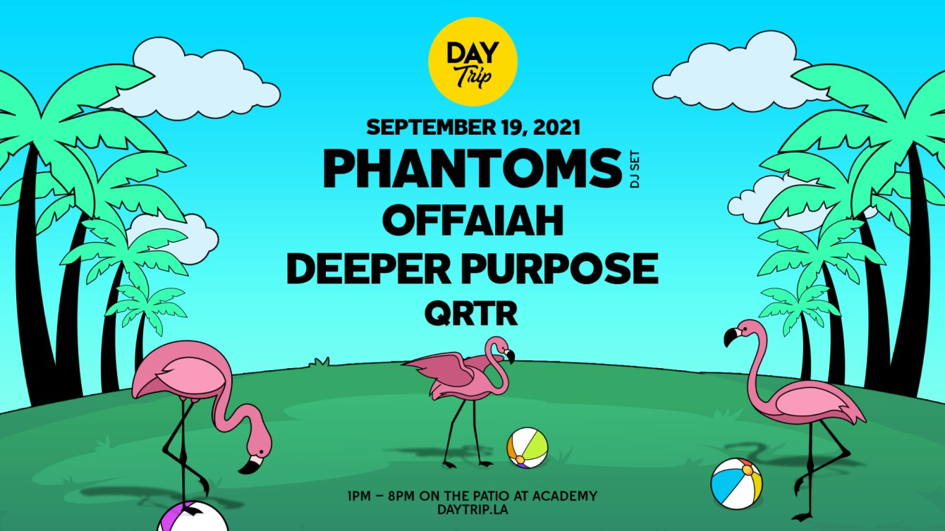 Day Trip feat. Phantoms with OFFAIAH & Deeper Purpose - Flyer front