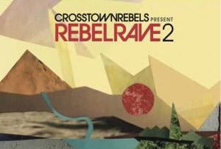 Crosstown Rebels prep Rebel Rave 2 image