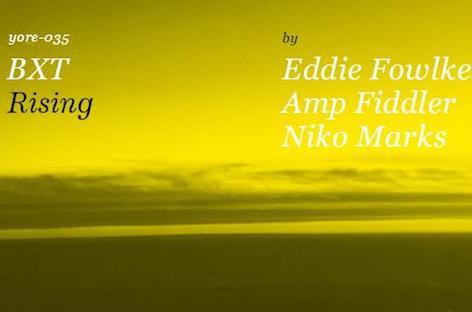 Eddie Fowlkes, Amp Fiddler, Niko Marks release EP as BXT image