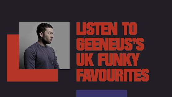 Listen to Geeneus's UK funky favourites image